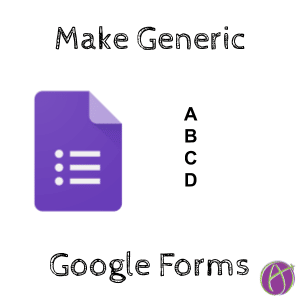 Make a Generic Google Form