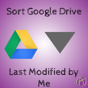 Sort Google Drive Last Modified by Me