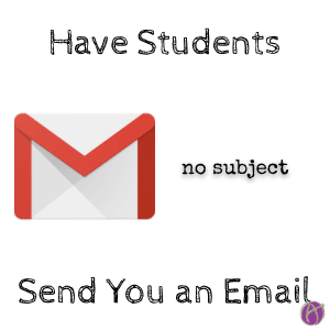 Have students send you an email