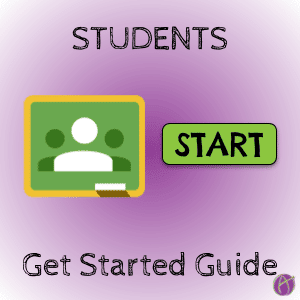 google classroom students get started guide by Alice Keeler