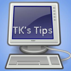 TK's Tips