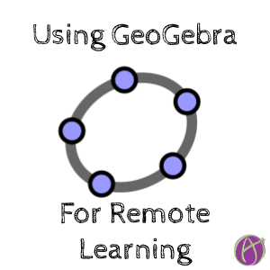 Using Geogebra for Remote Learning