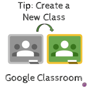 Tip: Create a New Class in Google Classroom