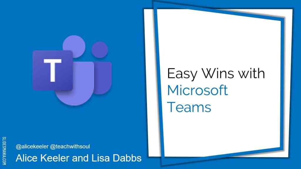 Easy Wins with Microsoft Teams