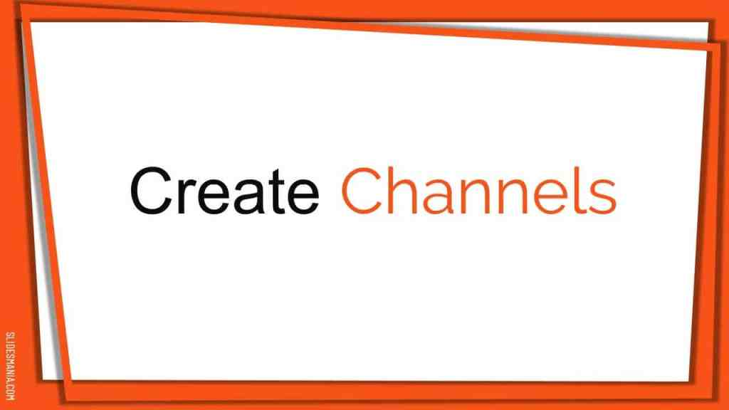 Create Channels