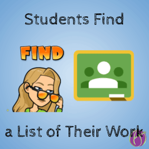 Google Classroom: Students Find a List of Their Work
