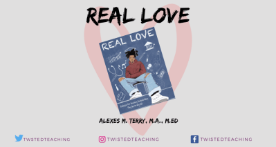 Real Love: Teaching Strategies For Reaching Students Who See No Way Out @twstedteaching