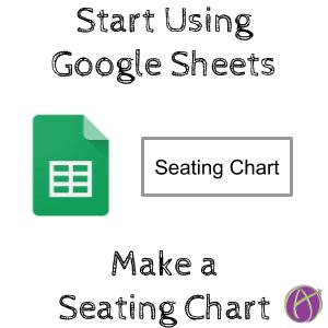 Begin with Google Sheets: Make a Seating Chart