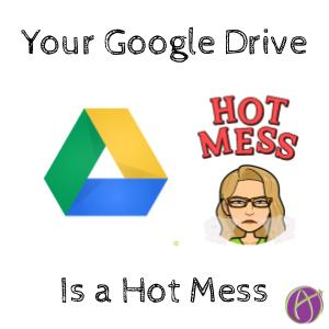 Your Google Drive is a Hot Mess