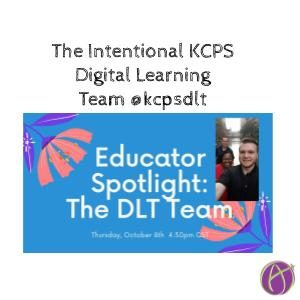 The Intentional KCPS Digital Learning Team @kcpsdlt