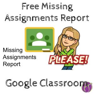 Google Classroom: Missing Assignments Report