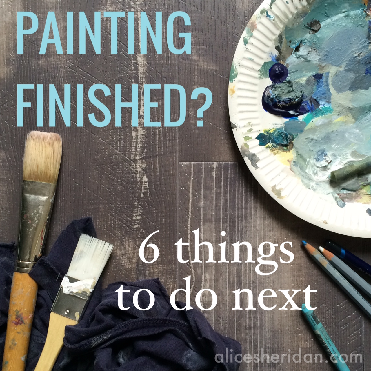 6 things to do after a painting is finished