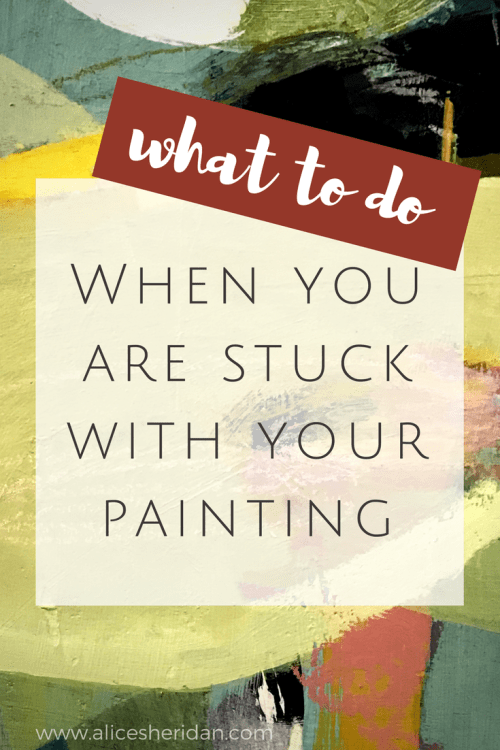 what to do when you are stuck with your painting