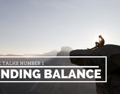 Life Talks #1: Finding Balance
