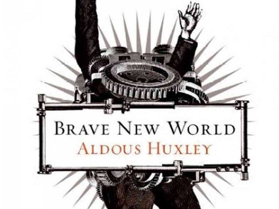 """Brave New World"" by Aldous Huxley (1932)"