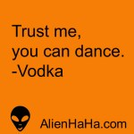Funny Quote 98 by Alien Ha Ha