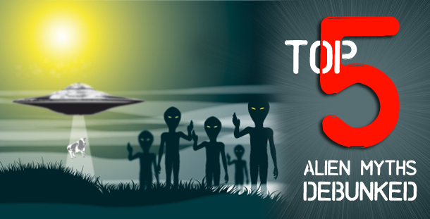 Top 5 Alien Myths Debunked