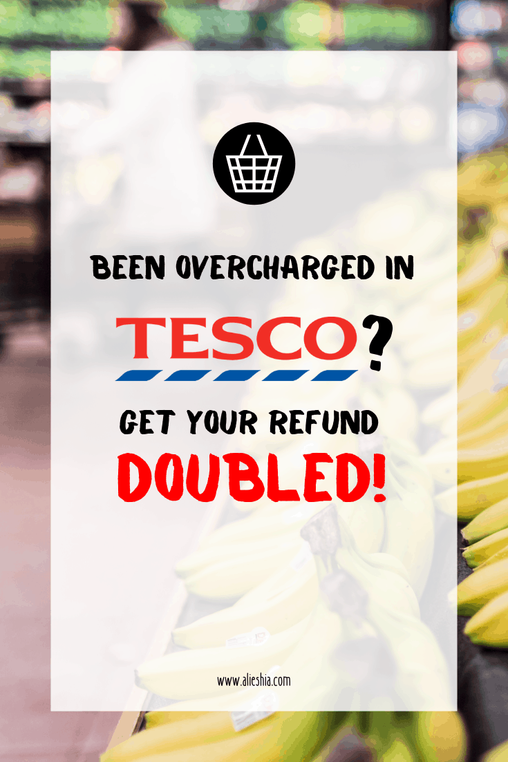 Been overcharged in Tesco? Get your refund doubled!