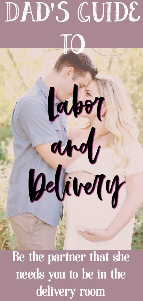 tips for dad in the delivery room by a labor and delivery nurse