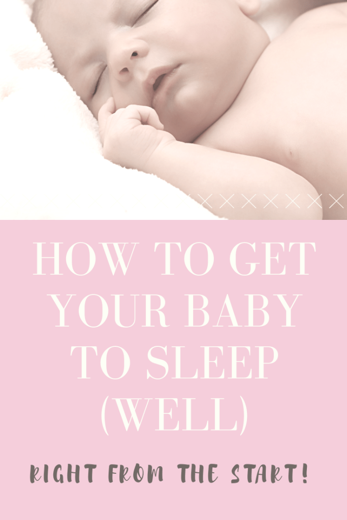 How To Get Baby To Sleep Right From The Start Using Positive Sleep Associations