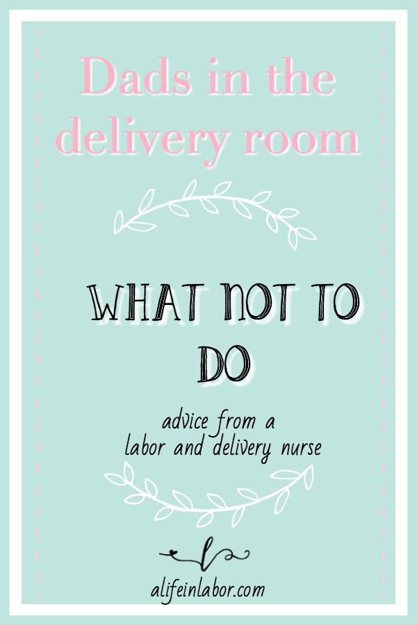 Learn what not to do when your wife is in labor. Dad's role in the delivery room is so important. Make sure you go into labor prepared. Read this post with your husband and learn exactly what dads shouldn't do when their wife is in labor