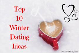 Top 10 Winter Date Ideas