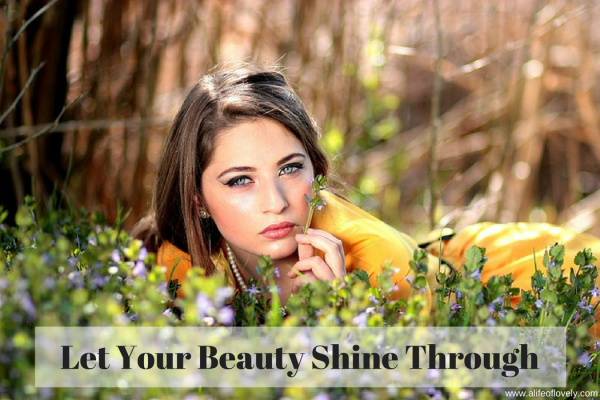 Let Your Beauty Shine Through