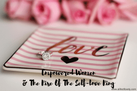 Empowered Women & The Rise Of The Self-love Ring