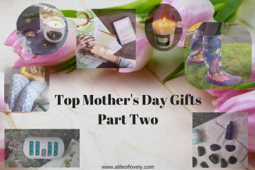 Top Mother's Day Gifts Part Two