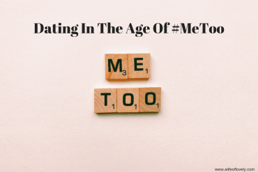 Dating In The Age Of #MeToo