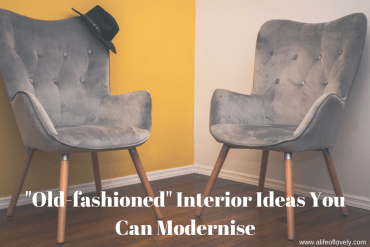 """Old-fashioned"" Interior Ideas You Can Modernise"