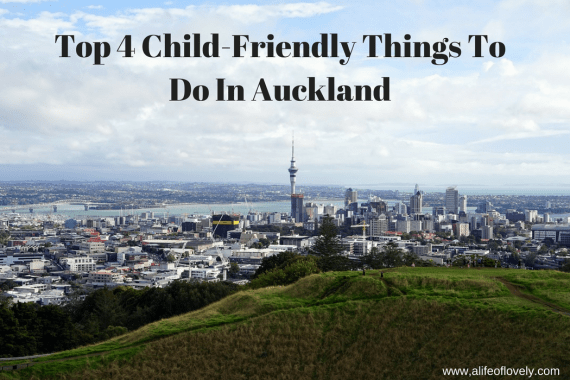 Top 4 Child-Friendly Things to Do in Auckland