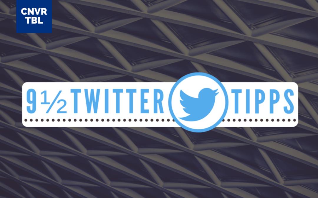 9½ praktische Twitter-Tipps