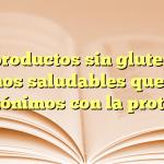 Los productos sin gluten son menos saludables que sus homónimos con la proteína