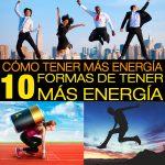 10 Formas De Como Tener Más Energía