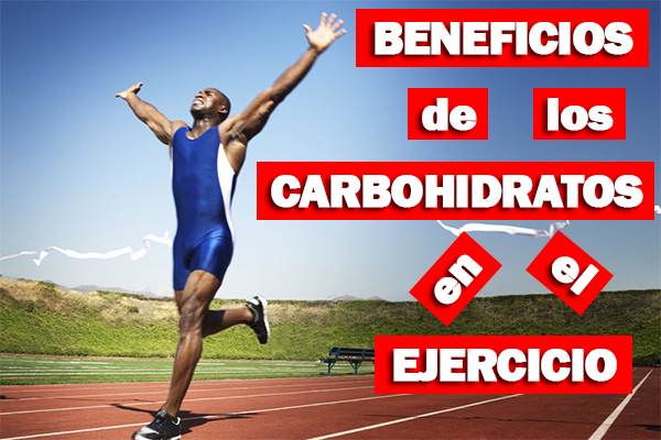 Beneficios de los carbohidratos en el ejercicio