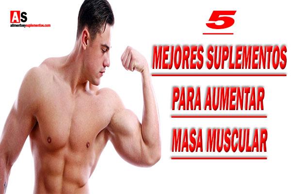 mejores suplemenos para aumentar masa muscular en poco tiempo