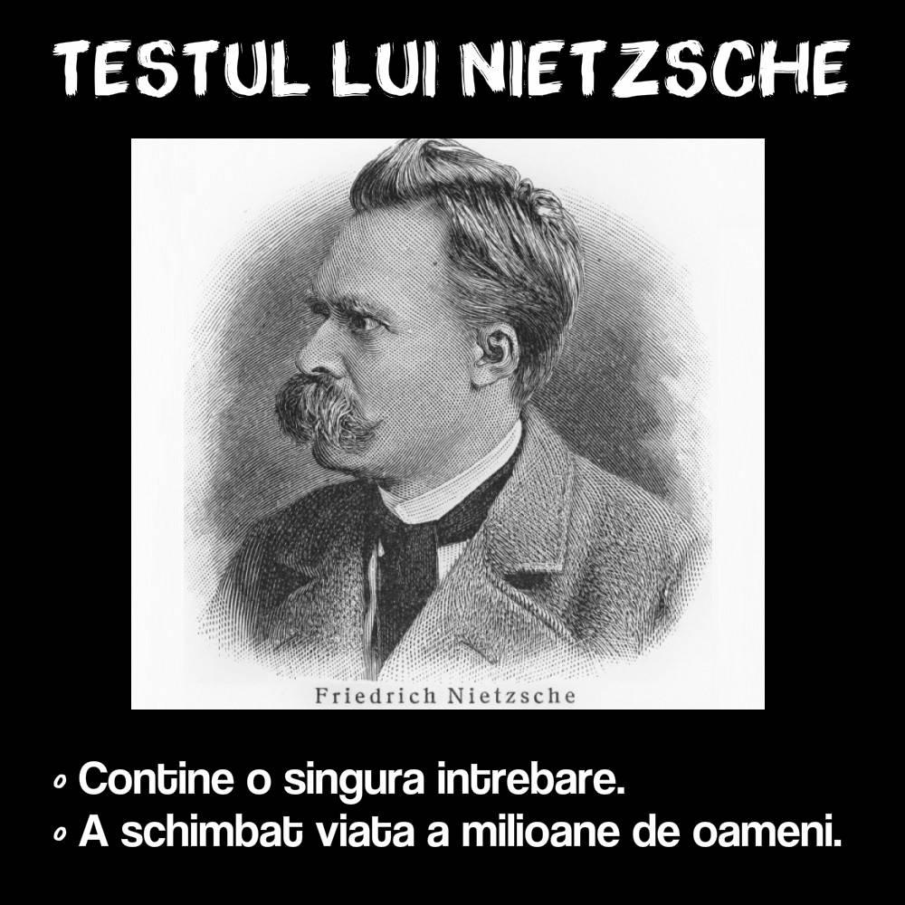 Testul lui Nietzsche iti spune daca ai trait cu adevarat
