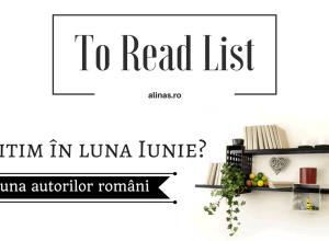 To Read List - Iunie. alinas.ro
