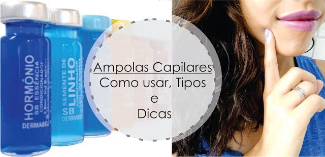 Ampolas Capilares como usar, tipos e dicas.jpg