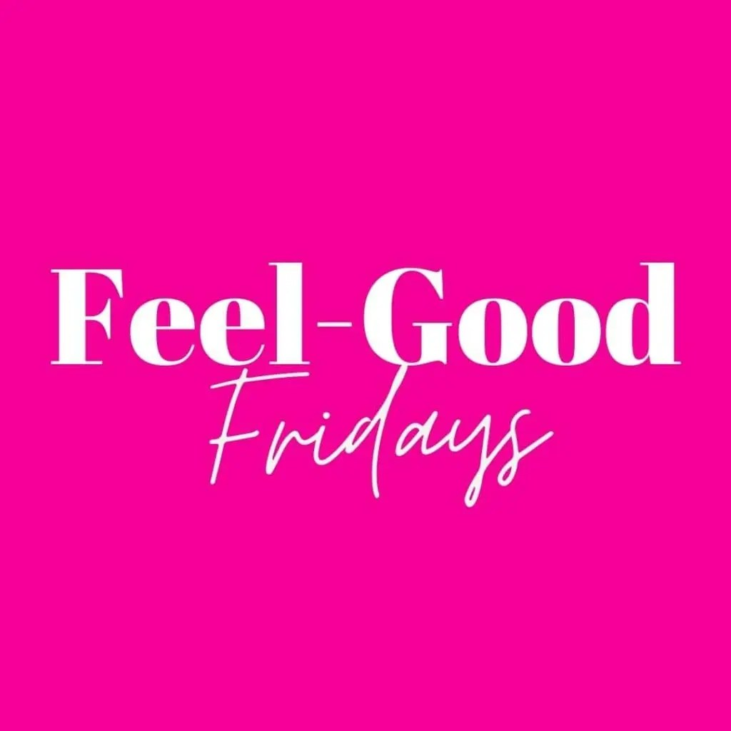 Feel-Good Fridays