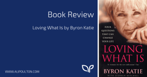 Book Review Loving What Is Byron Katie