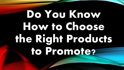 how to choose the right product to promote clickbank
