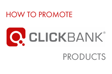 how to promote the clickbank products?
