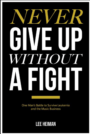Never Give Up Without A Fight, A True Story by Lee Heiman
