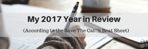 My 2017 Year in Review (According to the Save The Cat! Beat Sheet)