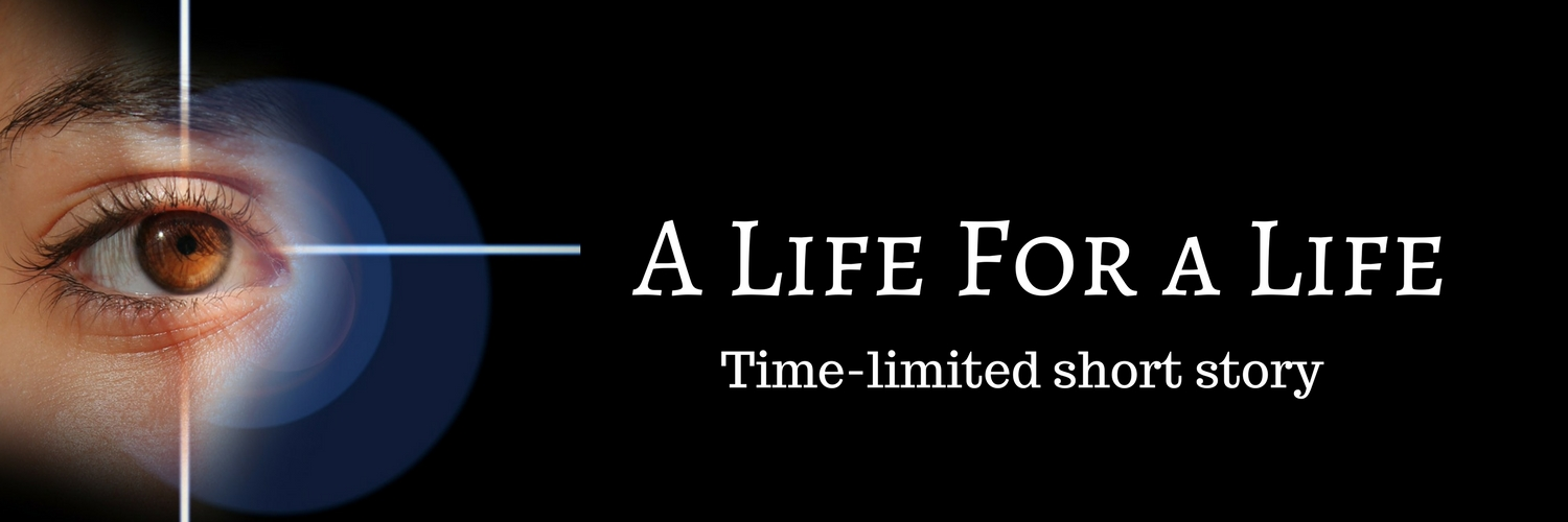 A Life For a Life (time-limited short story)