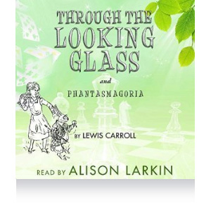 Through the Looking Glass and Phantasmagoria Audiobook and Download