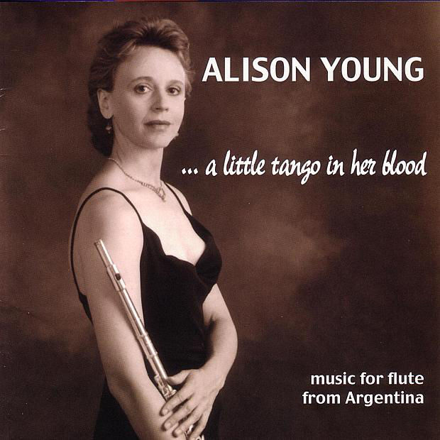 A Little Tango in her Blood CD includes music for flute from Argentina played by Alison Young.