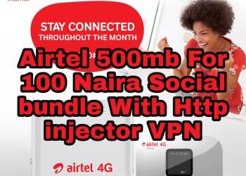 Airtel 500mb For 100 Naira Social bundle plan